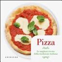 Pizza. Le migliori ricette della tradizione italiana. Con gadget