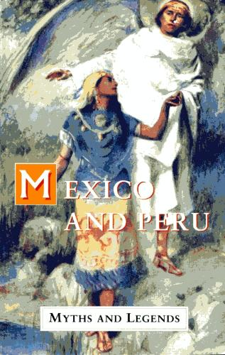 Mexico and Peru Myth...
