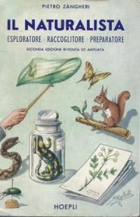 l naturalista esploratore, raccoglitore, preparatore