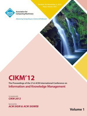 Cikm12 Proceedings of the 21st ACM International Conference on Information and Knowledge Management V1