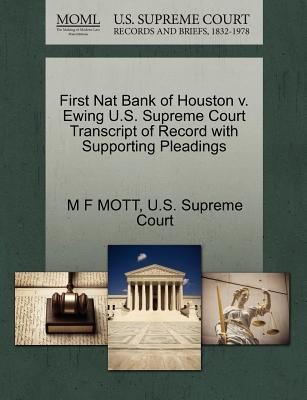 First Nat Bank of Houston V. Ewing U.S. Supreme Court Transcript of Record with Supporting Pleadings