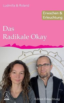 Das Radikale Okay