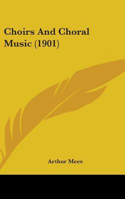 Choirs and Choral Music (1901)