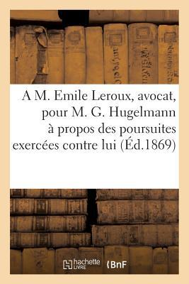 Lettre Adressee a M. Emile Leroux, Avocat, pour M. G. Hugelmann