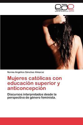 Mujeres católicas con educación superior y anticoncepción