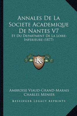 Annales de La Societe Academique de Nantes V7