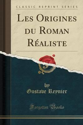 Les Origines du Roman Réaliste (Classic Reprint)