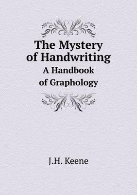 The Mystery of Handwriting a Handbook of Graphology