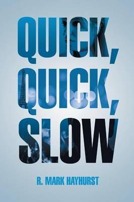 Quick, Quick, Slow