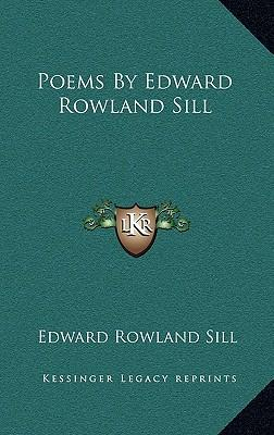Poems by Edward Rowland Sill