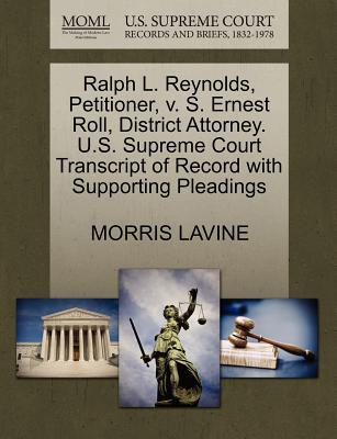 Ralph L. Reynolds, Petitioner, V. S. Ernest Roll, District Attorney. U.S. Supreme Court Transcript of Record with Supporting Pleadings