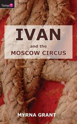 Ivan and the Moscow Circus
