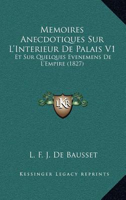 Memoires Anecdotiques Sur L'Interieur de Palais V1