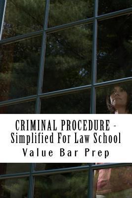 Criminal Procedure Simplified for Law School