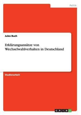 Erklärungsansätze von Wechselwahlverhalten in Deutschland
