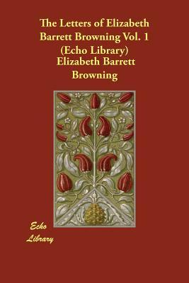 The Letters of Elizabeth Barrett Browning 1