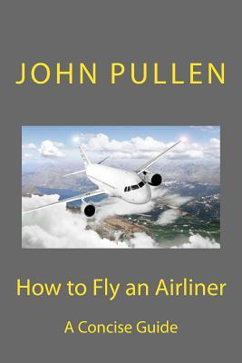How to Fly an Airliner