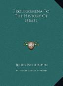 Prolegomena to the History of Israel Prolegomena to the History of Israel