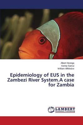 Epidemiology of EUS in the Zambezi River System.A case for Zambia
