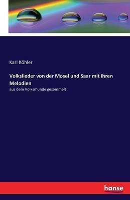 Volkslieder von der Mosel und Saar mit ihren Melodien