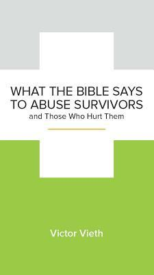 What the Bible Says to Abuse Survivors and Those Who Hurt Them