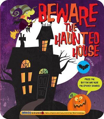 Beware the Haunted House