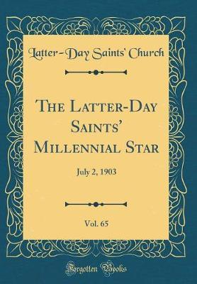 The Latter-Day Saints' Millennial Star, Vol. 65