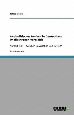 Antipolitisches Denken in Deutschland im diachronen Vergleich
