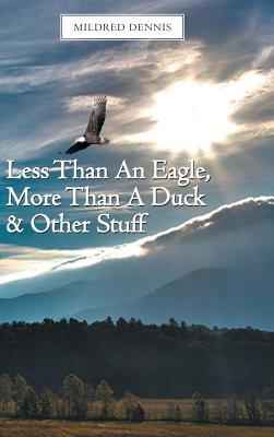 Less Than an Eagle, More Than a Duck & Other Stuff