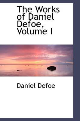 The Works of Daniel Defoe, Volume I