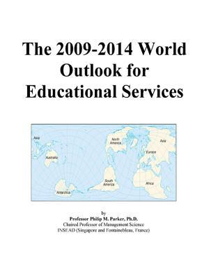 The 2009-2014 World Outlook for Educational Services