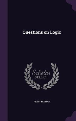 Questions on Logic