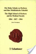 Die Hohe Schule zu Herborn und ihre Medizinische Fakultät, 1584-1817-1984