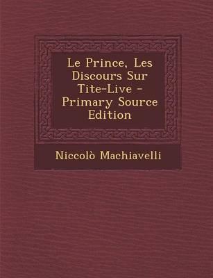 Le Prince, Les Discours Sur Tite-Live
