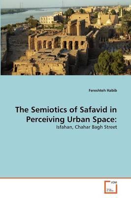 The Semiotics of Safavid in Perceiving Urban Space