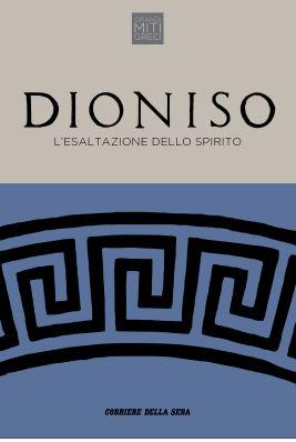 Dioniso. L'esaltazione dello spirito