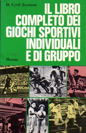 Il libro completo dei giochi sportivi individuali e di gruppo