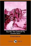 Squinty the Comical Pig (Illustrated Edition) (Dodo Press)