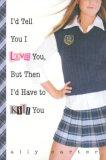 I'd Tell You I Love ...