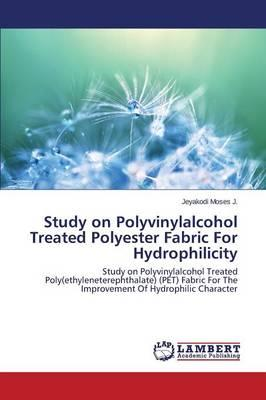Study on Polyvinylalcohol Treated Polyester Fabric For Hydrophilicity
