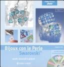 Bijoux con le perle Swarovski. Con DVD