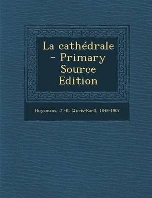 La Cathedrale - Primary Source Edition