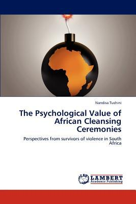 The Psychological Value of African Cleansing Ceremonies