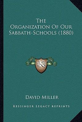 The Organization of Our Sabbath-Schools (1880)