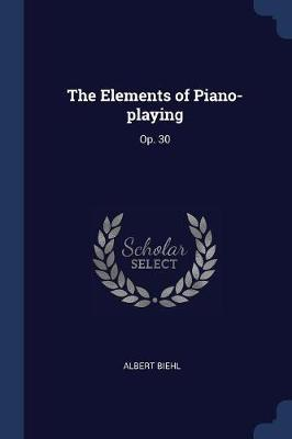 The Elements of Piano-Playing