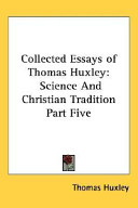 Collected Essays of Thomas Huxley