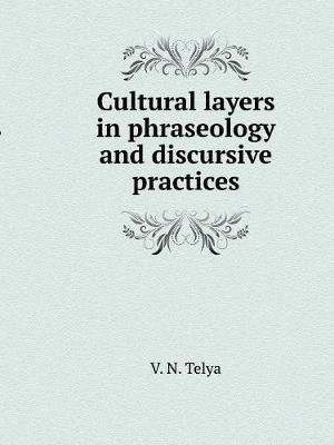The Cultural Layers in Phraseologisms and Practice of Discourse