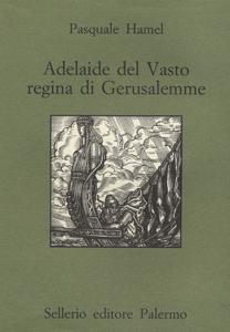Adelaide del Vasto, regina di Gerusalemme
