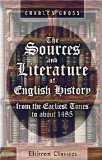 The Sources and Literature of English History from the Earliest Times to About 1485
