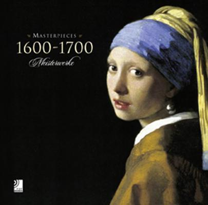 Masterpieces 1600-1700-Meisterwerke. Ediz. illustrata. Con 4 CD Audio